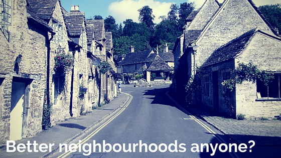 Better neighbourhoods anyone
