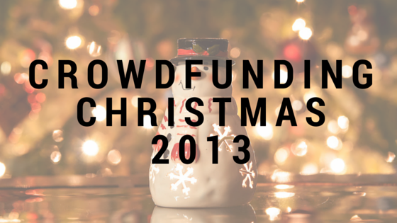 Crowdfunding Christmas 2013