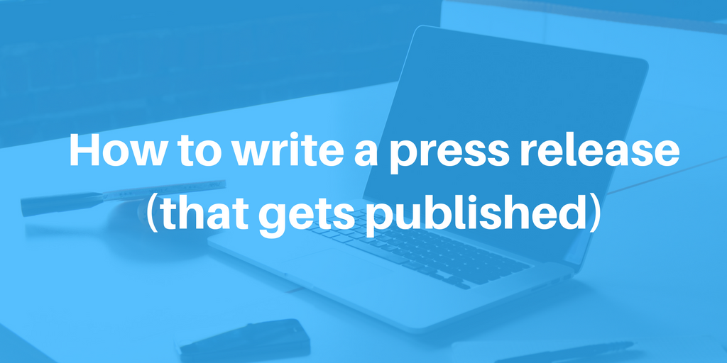 How to write a press release (that gets published)