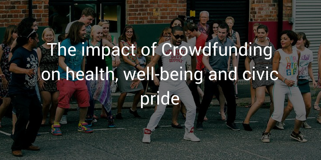 The impact of Crowdfunding on health, well-being and civic pride