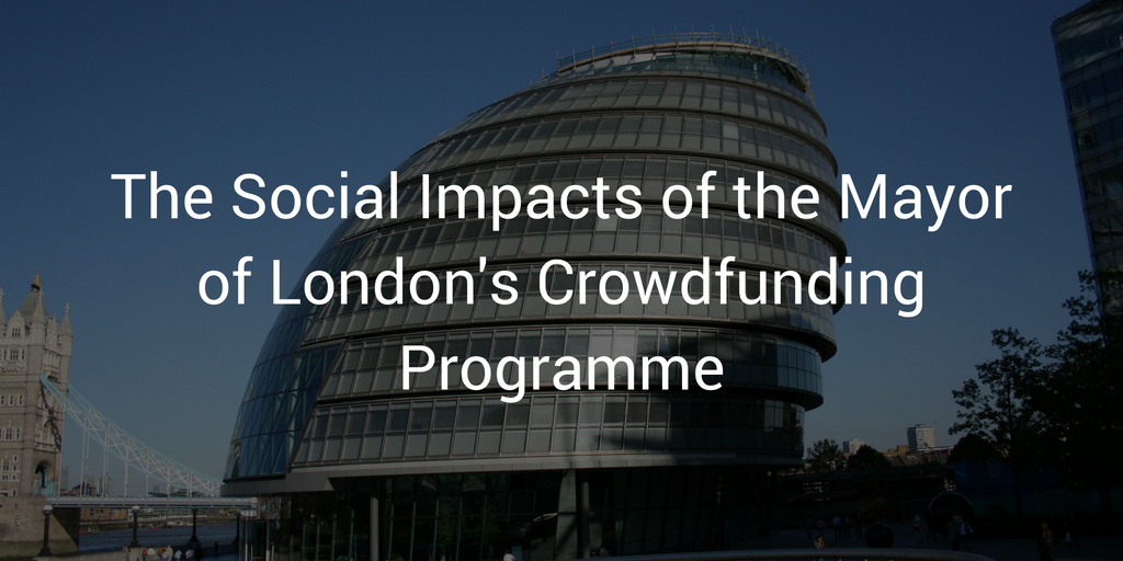 The social impacts of the Mayor of London's Crowdfunding Programme