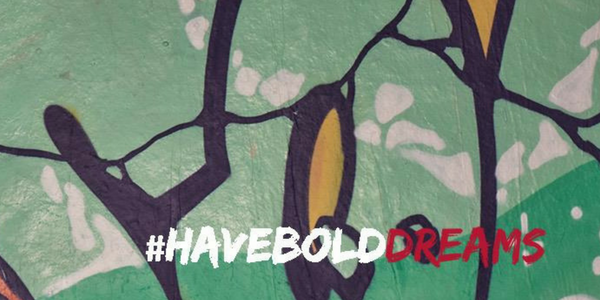 Have Bold Dreams