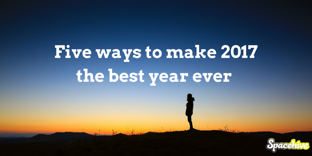 Five ways to make 2017 the best year ever with Spacehive