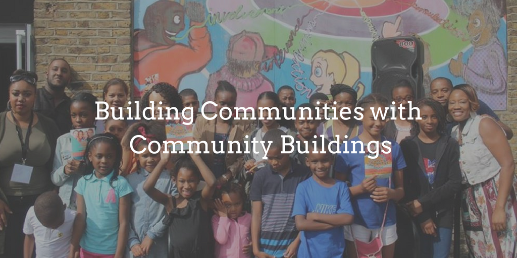 Building Communities with Community Buildings