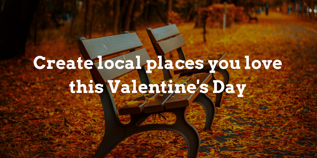 Create local places you love this Valentine's Day!