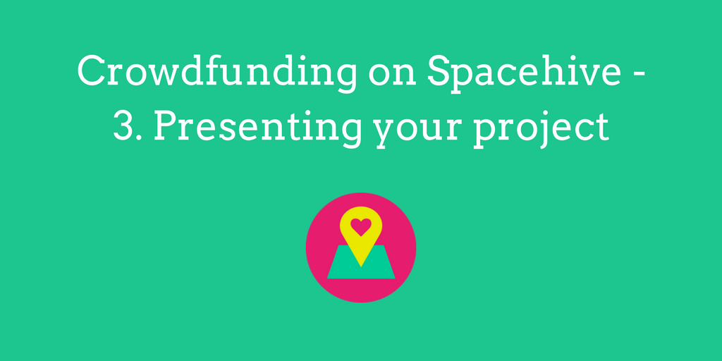 Crowdfunding on Spacehive - Presenting your idea