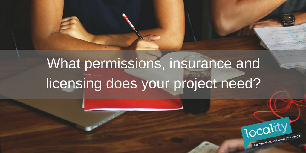 What permissions, insurance and licensing does your project need-